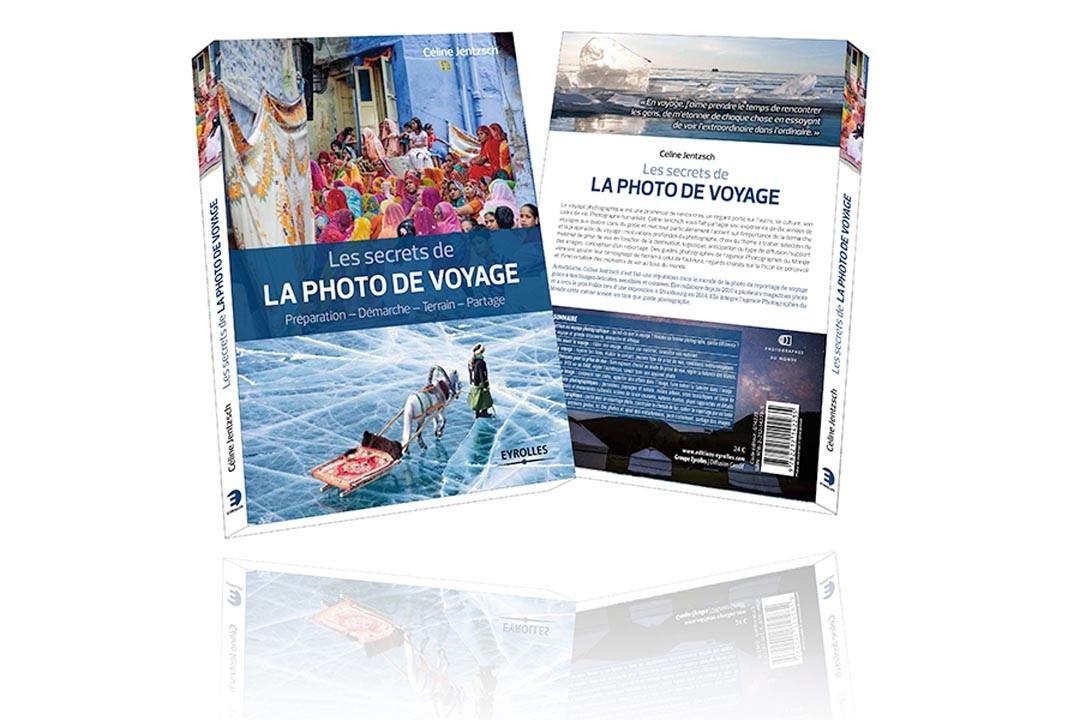 """Livre """" Les secrets de la photographie de voyage"""" de Céline Jentzsch aux éditions Eyrolles"""