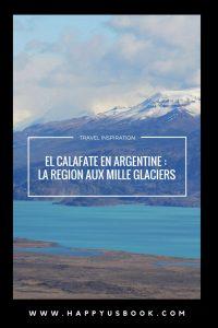 El Calafate en Argentine : la région aux mille glaciers www.happyusbook.com