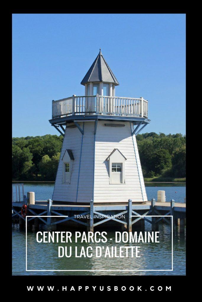 Séjourner au Center Parcs avec un bébé - Domaine du Lac d'Ailette | www.happyusbook.com