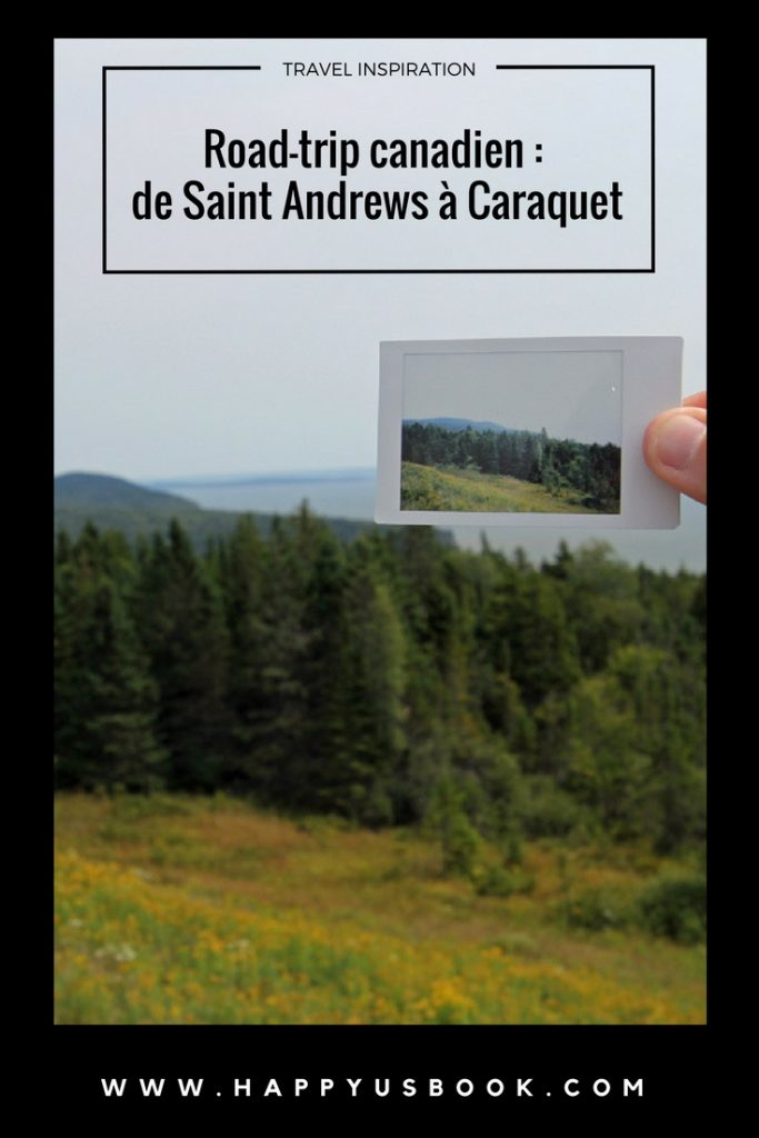 Road-trip canadien : de Saint Andrews à Caraquet | www.happyusbook.com